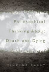 Philosophical Thinking about Death and Dying 1st edition 9780495008248 0495008249