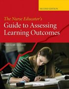 The Nurse Educator's Guide To Assessing Learning Outcomes 2nd edition 9780763740238 0763740233