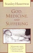 God, Medicine, and Suffering 2nd Edition 9780802808967 0802808964