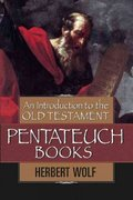 An Introduction to the Old Testament Pentateuch 0 9780802441560 0802441564