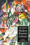 The Cambridge Companion to Modern Russian Culture 0 9780521477994 0521477999