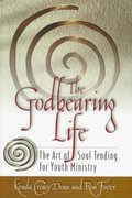 The Godbearing Life 1st Edition 9780835808583 0835808580