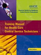 Training Manual for Health Care Central Service Technicians 5th edition 9780787982447 078798244X
