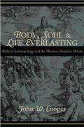 Body, Soul, and Life Everlasting 1st Edition 9780802846006 0802846009