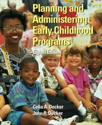 Planning and Administering Early Childhood Programs 8th Edition 9780131125483 0131125486