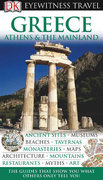 DK Eyewitness Travel Guide: Greece Athens  &  the Mainland 1st Edition 9780756626365 0756626366