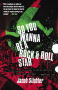 So You Wanna Be a Rock & Roll Star 1st Edition 9780767914710 0767914716