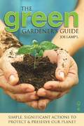 The Green Gardener's Guide 0 9781591864264 1591864267