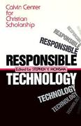 Responsible Technology 1st Edition 9780802801753 0802801757