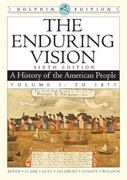 The Enduring Vision: A History of the American People, Dolphin Edition, Volume I: To 1877 2nd edition 9780547052113 0547052111
