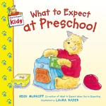 What to Expect at Preschool 0 9780060529208 0060529202