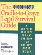The Court TV Cradle-to-Grave Legal Survival Guide 1st edition 9780316036634 0316036633