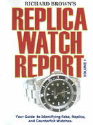 Richard Brown's Replica Watch Report Volume 1 0 9781411614024 141161402X