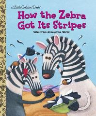 How the Zebra Got Its Stripes 1st edition 9780307988706 0307988708