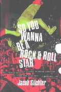 So You Wanna Be a Rock & Roll Star 0 9780767914703 0767914708
