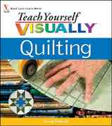 Teach Yourself VISUALLY Quilting 1st edition 9780470101490 0470101490