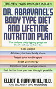 Dr. Abravanel's Body Type Diet and Lifetime Nutrition Plan 1st Edition 9780553380415 0553380419