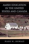Amish Education in the United States and Canada 1st Edition 9781578864478 157886447X