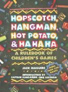 Hopscotch, Hangman, Hot Potato, & Ha Ha Ha 1st Edition 9780671763329 0671763326