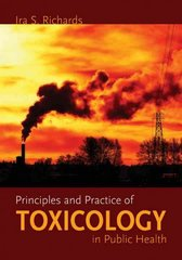 Principles And Practice Of Toxicology In Public Health 1st Edition 9780763738235 0763738239