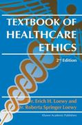 Textbook of Healthcare Ethics 2nd Edition 9781402014604 1402014600