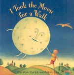I Took the Moon for a Walk 0 9781846862007 1846862000