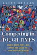 Competing in Tough Times 1st Edition 9780132459198 0132459191