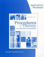 Workbook for Fulton-Calkins/Stulz's Procedure and Theory for Administrative Professionals 6th edition 9780538730532 0538730536