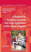A Blueprint for Promoting Academic and Social Competence in After-School Programs 1st edition 9780387799193 0387799192
