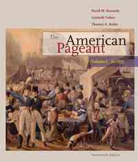 The American Pageant: Volume I: To 1877 14th edition 9780547166599 0547166591