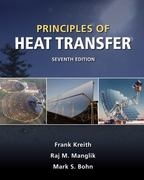Principles of Heat Transfer 7th edition 9780495667704 0495667706