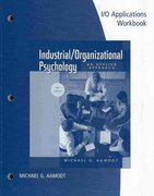 Stand Alone Version Workbook Industrial/Organizational Applications for Aamodt's Industrial/Organizational Psychology 6th edition 9780495603719 0495603716