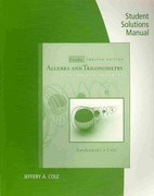 Student's Solutions Manual for Swokowski/Cole's Algebra and Trigonometry with Analytic Geometry, Classic Edition 12th edition 9780495560722 0495560723
