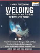 Lab Manual for Jeffus/Bower's Welding Skills, Processes and Practices for Entry-Level Welders, Book 1 1st edition 9781435427891 1435427890