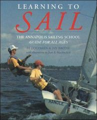 Learning to Sail: The Annapolis Sailing School Guide for Young Sailors of All Ages 1st edition 9780070240148 0070240140