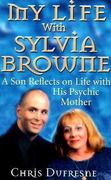 My Life with Sylvia Browne 0 9781561706679 1561706671