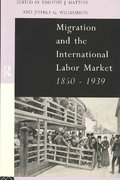 Migration and the International Labor Market 1850-1939 1st edition 9780203980163 0203980166