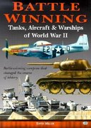 Battle-Winning Tanks, Aircraft and Warships of World War II 0 9780760309681 076030968X
