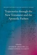 Trajectories through the New Testament and the Apostolic Fathers 0 9780199230051 0199230056