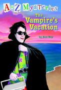 A to Z Mysteries: The Vampire's Vacation 0 9780375824791 0375824790