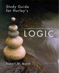 Study Guide for Hurley's A Concise Introduction to Logic 10th Edition 9780495504153 0495504157