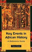 Key Events in African History 0 9780313361227 0313361223