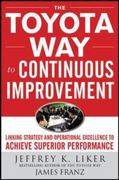 The Toyota Way to Continuous Improvement: Linking Strategy and Operational Excellence to Achieve Superior Performance 1st Edition 9780071477468 0071477462