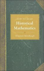 How to Read Historical Mathematics 0 9780691140148 0691140146