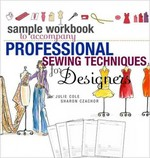 Sample Workbook to Accompany Professional Sewing Techniques for Designers 1st edition 9781563676147 1563676141