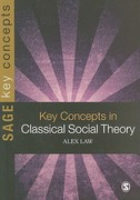 Key Concepts in Classical Social Theory 0 9781847876027 1847876021