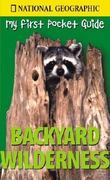 My First Pocket Guide to Backyard Wilderness 0 9780792269274 0792269276