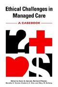 Ethical Challenges in Managed Care 1st edition 9780878407194 0878407197