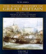 Naval History of Great Britain : During the French Revolutionary and Napoleonic Wars 0 9780851779065 0851779069