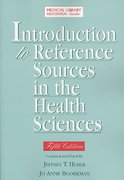 Introduction to Reference Sources in the Health Sciences 5th edition 9781555706364 1555706363